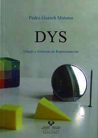 DYS - DIBUJO Y SISTEMAS DE REPRESENTACION