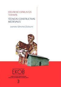TECNICAS CONSTRUCTIVAS MEDIEVALES = ERDI AROKO ERAIKUNTZA TEKNIKAK