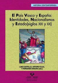 El  pais vasco y españa  -  Identidades, Nacionalismos Y Estado - Luis Castells