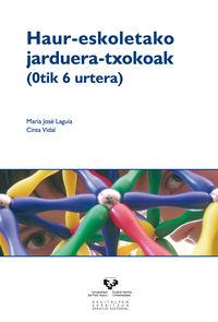 HAUR ESKOLETAKO JARDUERA TXOKOAK (0TIK 6 URTERA)