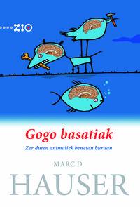 Gogo Basatiak - Zer Duten Animaliek Benetan Buruan - Marc D. Hauser