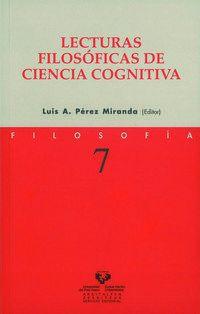 Lecturas Filosoficas De Ciencia Cognitiva - Luis Perez Miranda (ed. )