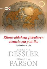 KLIMA-ALDAKETA GLOBALAREN ZIENTZIA ETA POLITIKA