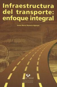 El  infraestructura del transporte  -  Enfoque Integral - Jesus Mª Romera Aguayo