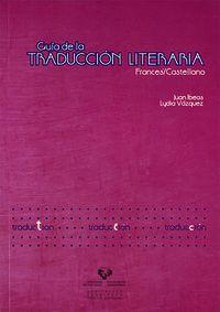 Guia De Traduccion Literaria - Frances / Castellano - Juan Ibeas