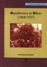 Republicanos En Bilbao (1868-1937) - Jon Penche Gonzalez