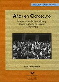 Años En Claroscuro - Raul Lopez Romo