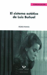 El sistema estetico de luis buñuel - Pedro Poyato Sanchez