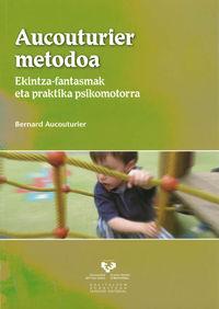 AUCOUTURIER METODOA - EKINTZA-FANTASMAK ETA PRAKTIKA PSIKOMOTORRA