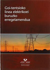 GOI-TENTSIOKO LINEA ELEKTRIKOEI BURUZKO ERREGELAMENDUA