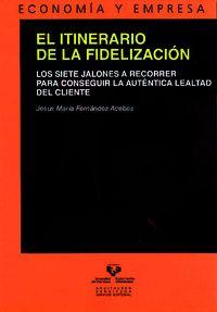 El itinerario de la fidelizacion - Jesus Maria Fernandez Acebes
