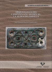 Arqueologia Del Campesinado Medieval: La Aldea De Zaballa - J. A. Quiros Castillo (ed. )