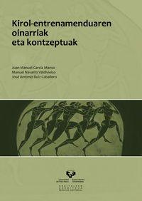 Kirol-entrenamenduaren Oinarriaki Eta Kontzeptuak - Juan Manuel  Garcia Manso  /  Manual   Navarro Valdivielso  /  Jose A.  Ruiz Caballero