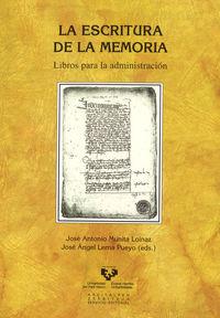 Escritura De La Memoria, La - Libros Para La Administracion - Jose A. Munita Loinaz (ed. ) / Jose Angel Lema Pueyo (ed. )