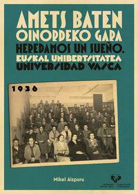 AMETS BATEN OINORDEKO GARA = HEREDAMOS UN SUEÑO - 1936