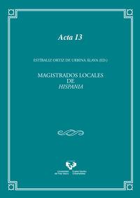 MAGISTRADOS LOCALES DE HISPANIA - ASPECTOS HISTORICOS, JURIDICOS, LINGUISTICOS