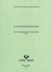 El castellano del pais vasco - Bruno  Camus Bergareche  /  Sara  Gomez Seibane