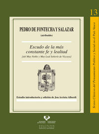 Escudo De La Mas Constante Fe Y Lealtad (del Muy Noble Y Muy Leal Señorio De Vizcaya) - Jon  Arrieta Alberdi (ed. )