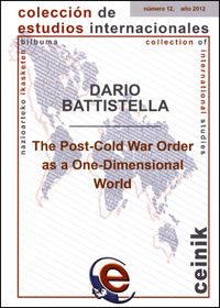 POST COLD-WAR ORDER AS A ONE-DIMENSIONAL WORLD, THE