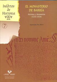 Monasterio De Barria, El - Historia Y Documentos (1232-1524) - Agurtzane Paz Moro