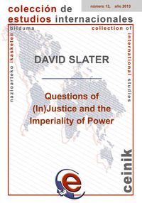 Questions Of (in) Justice And The Imperiality Of Power - David Slater