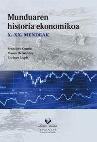 Munduaren Historia Ekonomikoa (x-xx Mendeak) - Francisco  Comin Comin (ed. )  /  Mauro   Hernandez Benitez (ed. )  /  Enrique   Llopis Agelan (ed. )