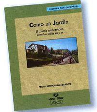 COMO UN JARDIN - EL CASERIO GUIPUZCOANO ENTRE LOS SIGLOS XIX Y XX