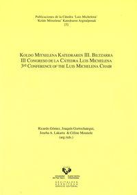III CONGRESO DE LA CATEDRA LUIS MICHELENA = KOLDO MITXELENA KATEDRAREN III BILTZARRA = 3RD CONFERENCE OF THE LUIS MICHELENA CHARIR