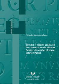estudio y edicion critica de los comentarios de iodocus badius ascensius al poeta satirico persio - Alejandro Martinez Sobrino