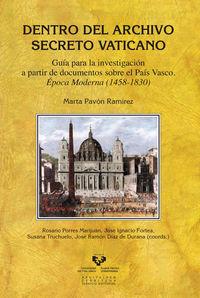 DENTRO DEL ARCHIVO SECRETO VATICANO - GUIA PARA LA INVESTIGACION A PARTIR DE DOCUMENTOS SOBRE EL PAIS VASCO - EPOCA MODERNA (1458-1830)