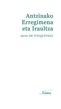 Antzinako Erregimena Eta Iraultza - Alexis De Tocqueville