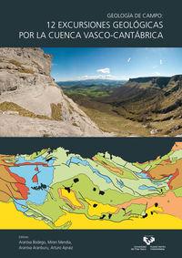 12 EXCURSIONES GEOLOGICAS POR LA CUENCA VASCO-CANTABRICA