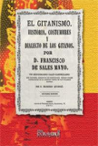 GITANISMO, EL - HISTORIA, COSTUMBRES Y DIALECTOS DE LOS GITANOS