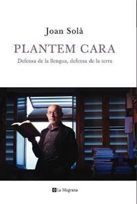 Plantem Cara - Joan Sola Cortassa