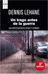 Un trago antes de la guerra - Denis Lehane