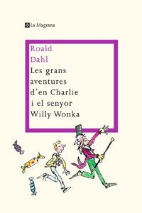 Grans Aventures D'en Charlie I El Senyor Willy Wonka, Les - Roald Dahl