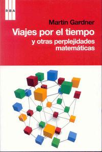 Viajes Por El Tiempo Y Otras Perplejidades Matematicas - Martin Gardner