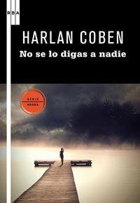 No Se Lo Digas A Nadie - Harlan Coben