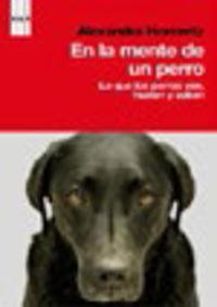 En La Mente De Un Perro - Lo Que Los Perros Ven, Huelen Y Saben - Alexandra Horowitz