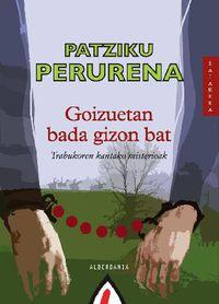 GOIZUETAN BADA GIZON BAT. .. - TRABUKOEN KANTAKO MISTERIOAK