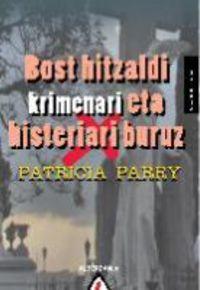 BOST HITZALDI KRIMENARI ETA HISTERIARI BURUZ