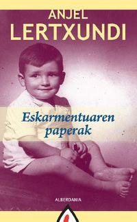 Eskarmentuaren Paperak - Anjel Lertxundi
