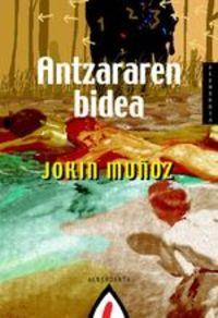 Antzararen Bidea - Jokin Jokin Muñoz Muñoz