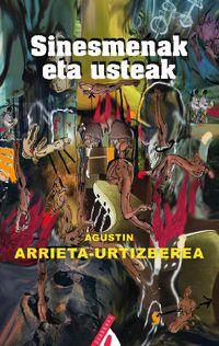 Sinesmenak Eta Usteak - Agustin Arrieta Urtizberea