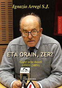 ETA ORAIN, ZER? - GURE URTE HAIEK (1931-2000)