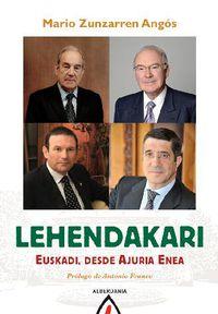 Lehendakari - Euskadi, Desde Ajuria Enea - Mario Zunzarren Angos