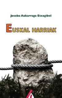 Euskal Harriak - Joseba Azkarraga Etxagibel
