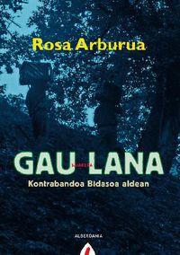 Gau Lana - Kontrabandoa Bidasoa Aldean - Rosa Arburua