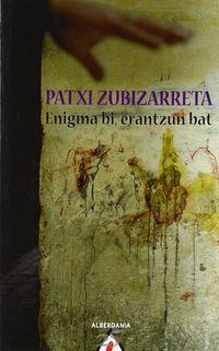 Enigma Bi Erantzun Bat - Patxi Zubizarreta