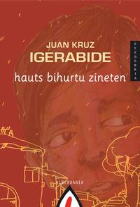(2 Ed) Hauts Bihurtu Zineten - Juan Kruz Igerabide Sarasola